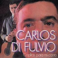 Carlos Di Fulvio – Coplitas Para Mi Canto