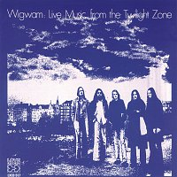 Wigwam – Live Music from the Twilight Zone