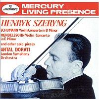Henryk Szeryng, London Symphony Orchestra, Antal Dorati – Schumann: Violin Concerto / Mendelssohn: Violin Concerto etc
