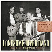 The Lonesome River Band – Americana Master Series: Best Of The Sugar Hill Years