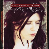 Victoria Williams – Water To Drink
