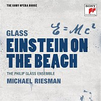 Michael Riesman, Marc Jacoby, Philip Glass, Lucinda Childs, Philip Gavin Smith, Sheryl Sutton, Iris Hiskey, Paul Zukofsky, David Anchel, Sean Barker, Richard Landry, Philip Glass Ensemble, Richard Peck, Jon Gibson – Glass: Einstein on the Beach - The Sony Opera House