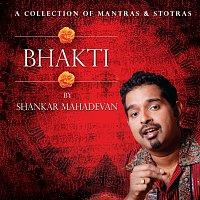 Shankar Mahadevan – Bhakti By Shankar Mahadevan