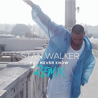 Stan Walker – You Never Know (Remix)