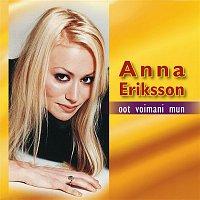 Anna Eriksson – Oot voimani mun