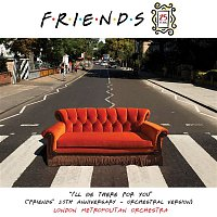 """London Metropolitan Orchestra – """"I'll Be There for You"""" (""""Friends"""" 25th Anniversary) [Orchestral Version]"""