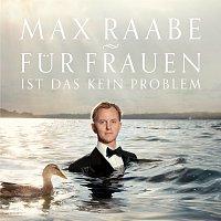 Max Raabe – Fur Frauen ist das kein Problem