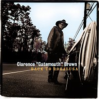 """Clarence """"Gatemouth"""" Brown – Back To Bogalusa"""