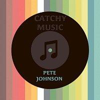 Pete Johnson – Catchy Music