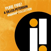 Různí interpreti – Pure Fire! A Gilles Peterson Impulse Collection