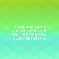 Teenage Mutants x Laura Welsh – Falling for You (Alle Farben Remix)