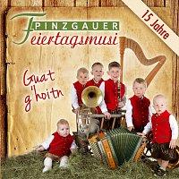 Pinzgauer Feiertagsmusi – Guat g'hoitn - 15 Jahre