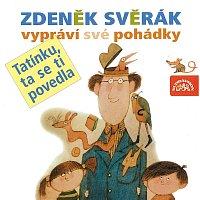 Zdeněk Svěrák – Svěrák: Tatínku, ta se ti povedla