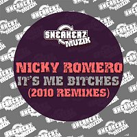 Nicky Romero – Nicky It's Me Bitches (2010 Remixes)