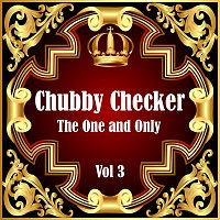 Chubby Checker – Chubby Checker: The One and Only Vol 3