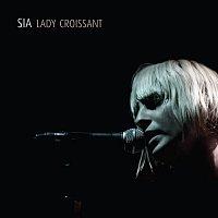 Sia – Lady Croissant [Live]