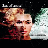 Deep Forest – Music Detected