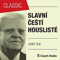 Josef Suk, Alfréd Holeček, Josef Hála – Slavní čeští houslisté: Josef Suk