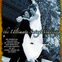 Různí interpreti – The Ultimate Swing Wedding