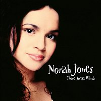 Norah Jones – Those Sweet Words