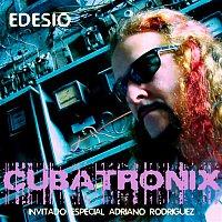 Edesio, Adriano Rodriguez – Cubatronix (Remasterizado)