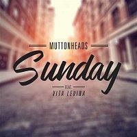 Muttonheads, Vita Levina – Sunday