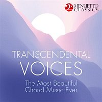 Various Artists.. – Transcendental Voices: The Most Beautiful Choral Music Ever
