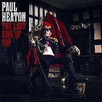 Paul Heaton – The Last King Of Pop