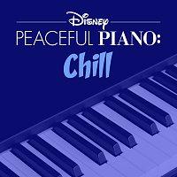 Disney Peaceful Piano – Disney Peaceful Piano: Chill