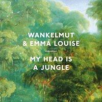 Wankelmut, Emma Louise – My Head Is A Jungle