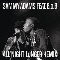 Sammy Adams, B.o.B – All Night Longer REMIX