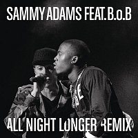 Sammy Adams, B.o.B – All Night Longer REMIX
