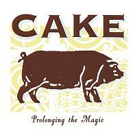 Cake – Prolonging the Magic