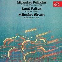Různí interpreti – Pelikán: Suita pro smyčcový orchestr, Faltus: Hudba pro smyčce,Ištvan: II. smyčcový kvartet