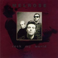 Melrose – Rock my world