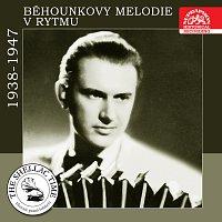Kamil Běhounek – Historie psaná šelakem - Běhounkovy melodie v rytmu 1938-1947