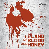 Různí interpreti – In The Land Of Blood And Honey [Original Motion Picture Soundtrack]