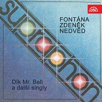 Fontána (Zd. Nedvěd) – Dík, Mr. Bell a další singly (1985-1986)