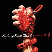 Eagles Of Death Metal – Heart On