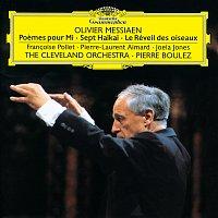 Francoise Pollet, Pierre-Laurent Aimard, Joela Jones, The Cleveland Orchestra – Messiaen: Poemes pour Mi; Sept Haikai; Le Réveil des oiseaux