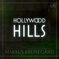 Markus Krunegard – Hollywood Hills