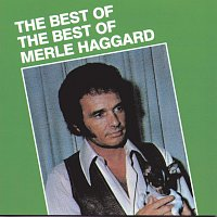 Merle Haggard & The Strangers – Best Of The Best Of