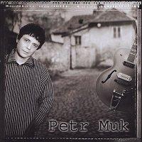 Petr Muk – Petr Muk