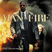 Harry Gregson-Williams – Man On Fire [Original Motion Picture Soundtrack]