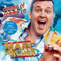 Marc Pircher – Comme ci Comme ca