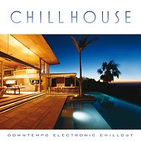 Chill House: Downtempo Electronic Chillout