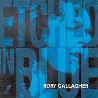 Rory Gallagher – Etched In Blue
