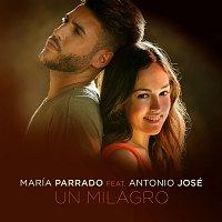 María Parrado, Antonio José – Un Milagro