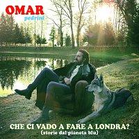 Omar Pedrini – Che Ci Vado A Fare A Londra? (Storie Dal Pianeta Blu)