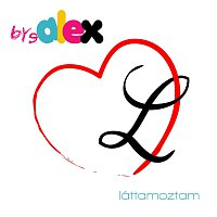 ByeAlex – Láttamoztam